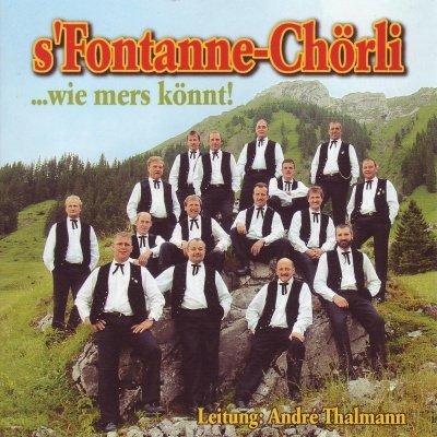 s'Fontanne-Chörli wie mers könnt!